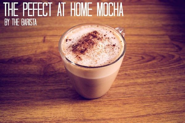 Ask The Barista Shares Her Tips On How To Make Perfect Mocha At Home Including A Great Recipe For Brewing Your Own Delicious